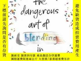 二手書博民逛書店The罕見Dangerous Art Of Blending InY364153 Angelo Surmeli