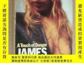 二手書博民逛書店A罕見TOUCH OF DANGERY85718 JAMES J
