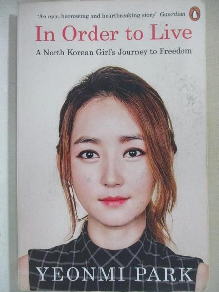 【書寶二手書T7/傳記_GOY】In Order To Live: A North Korean Girl's Journey to Freedom_Yeonmi Park朴研美