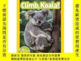 二手書博民逛書店國家地理分級閱讀初階:考拉爬樹罕見National Geographic Readers: Climb, Koal