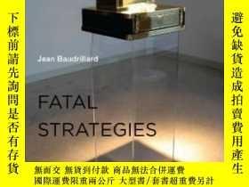 二手書博民逛書店Fatal罕見Strategies (semiotext(e)   Foreign Agents)Y36468