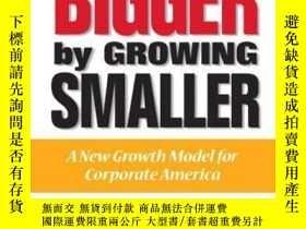 二手書博民逛書店Getting罕見Bigger By Growing Smaller: A New Growth Model Fo