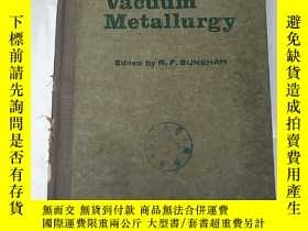 二手書博民逛書店vacuum罕見metallurgy(H2624)Y173412