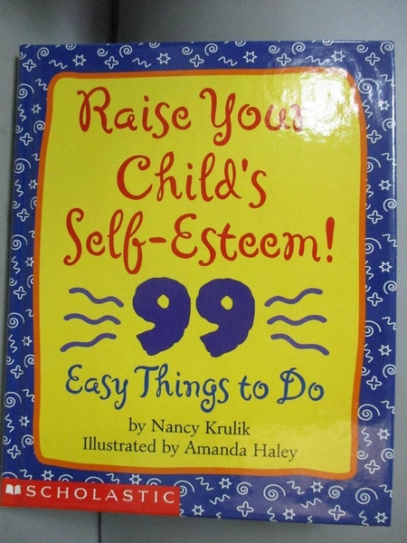 【書寶二手書T5/少年童書_MAE】Raise Your Child s Self-Esteem_Nancy Kruli