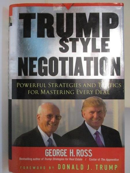 【書寶二手書T1/溝通_I8Y】Trump-Style Negotiation_Geogre H. Ross