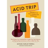 2018/2019 美國得獎作品 Acid Trip: Travels in the World of Vinegar Recipes from Leading August 8, 2017
