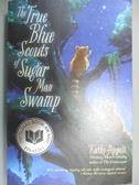 【書寶二手書T1/少年童書_OSJ】The True Blue Scouts of Sugar Man Swamp_Appelt, Kathi