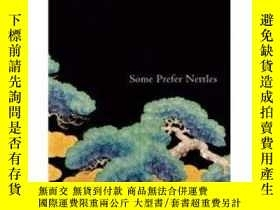 二手書博民逛書店Some罕見Prefer Nettles56429 Junich