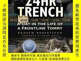 二手書博民逛書店【罕見】24hr Trench; 2012年出版Y171274 Andy Robertshaw The His