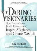 二手書Daring Visionaries: How Entrepreneurs Build Companies, Inspire Allegiance, and Create Wealth R2Y 1580624766