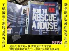 二手書博民逛書店如何救助房子把一個沒人愛的財產爲您的夢想家園how罕見to re