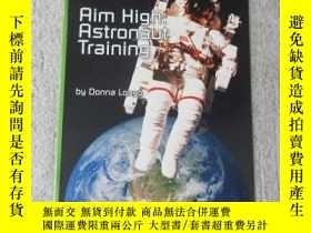 二手書博民逛書店Aim罕見High: Astronaut Training(Sc