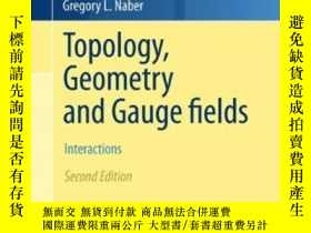 二手書博民逛書店Topology,罕見Geometry And Gauge Fields-拓撲、幾何和規範場Y436638 G