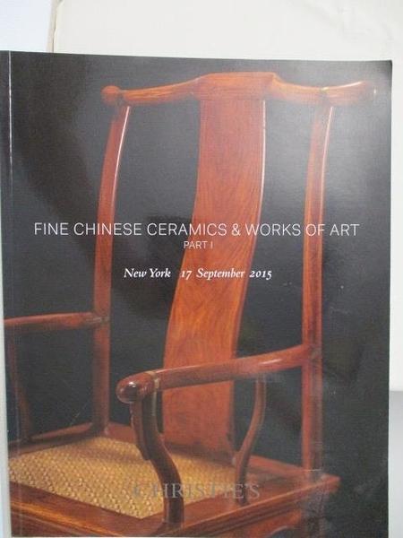 【書寶二手書T6/收藏_I9D】Christie s_Fine Chinese Ceramics&Works of Art Part I_2015/9/17