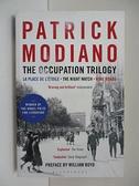 【書寶二手書T2/原文小說_ALK】The Occupation Trilogy_Patrick Modiano