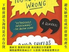 二手書博民逛書店I罕見Think You re Totally Wrong: A QuarrelY256260 David S