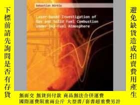 二手書博民逛書店Laser-based罕見Investigation of Gas and Solid Fuel Combusti