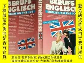 二手書博民逛書店BERUFS罕見ENGLISCH:ENGLISH ON THE JOB職業英語:英語工作【外文原版】Y3490