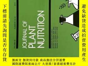 二手書博民逛書店Journal罕見of Plant Nutrition 植物營養學學術論文期刊 2013 NOS.12-14Y