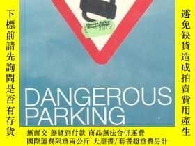 二手書博民逛書店Dangerous罕見Parking(危險停車 英文原版) 340克Y4639 Stuart Browne S