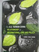【書寶二手書T4/政治_XEV】The U.S.-Taiwan-China Relationship…_Chen, Lu