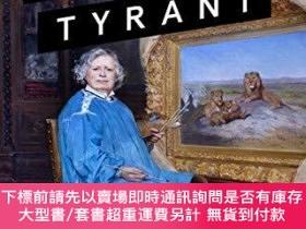 二手書博民逛書店Art罕見is a Tyrant: The Unconventional Life of Rosa Bonheur