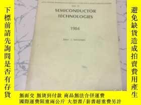 二手書博民逛書店semiconductor罕見echnologies 英文版; 半導體工藝,電子、計算機年度評論第13卷 1984