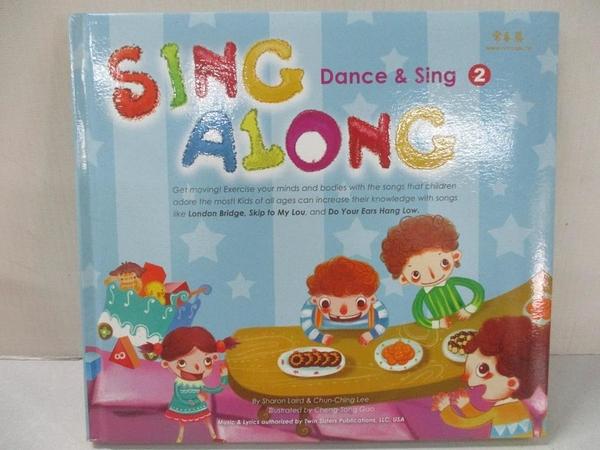 【書寶二手書T3/少年童書_AT2】Sing Along 第二輯-Dance & Sing +1CD_Sharon Laird、Chun-Ching Lee、Cheng-Song Gao