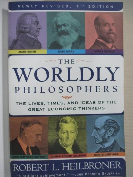 【書寶二手書T9/哲學_HF9】The Worldly Philosophers_Heilbroner, Robert L.
