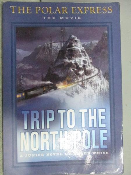 【書寶二手書T4/原文小說_MAQ】Trip to the North Pole