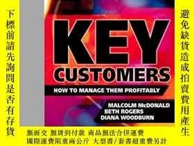 二手書博民逛書店Key罕見Customers: How to manage th