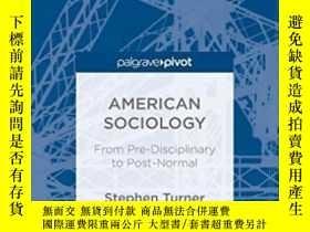 二手書博民逛書店American罕見SociologyY464532 S. Turner Palgrave Pivot, 20