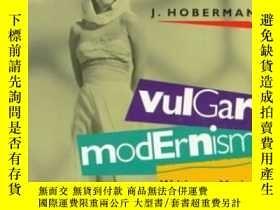 二手書博民逛書店Vulgar罕見ModernismY255562 J. Hoberman Press Of Temple Un