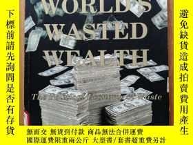 二手書博民逛書店The罕見World s Wasted WealthY22687