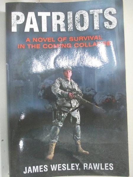 【書寶二手書T7/原文小說_D3J】Patriots: A Novel of Survival in the Coming Collapse_Rawles, James Wesley