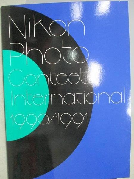 【書寶二手書T5/攝影_XAJ】Nikon Photo Contest International 1990/1991