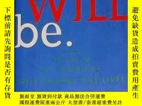二手書博民逛書店英文原版罕見What Will Be by Michael L.