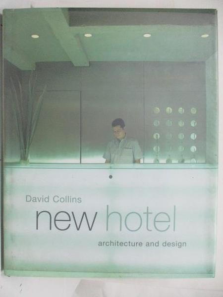 【書寶二手書T2/設計_DUL】New Hotel_David Coilins