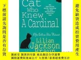 二手書博民逛書店Cat罕見Who Knew a Cardinal (The Cat Who... My...-認識紅衣主教的貓。。
