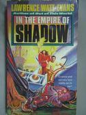 【書寶二手書T3/原文小說_IBB】In the Empire od Shadow_Lawrence Watt-evan