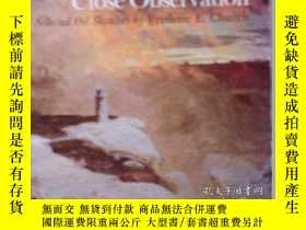 二手書博民逛書店Close罕見Observation: Selected Oil