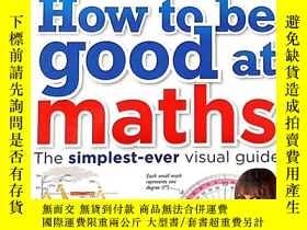 二手書博民逛書店How罕見to Be Good at Maths 圖解數學思維輔