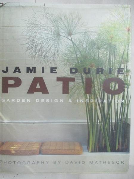 【書寶二手書T1/設計_DN7】PATIO-Garden Design&Inspiration_Jamie Durie