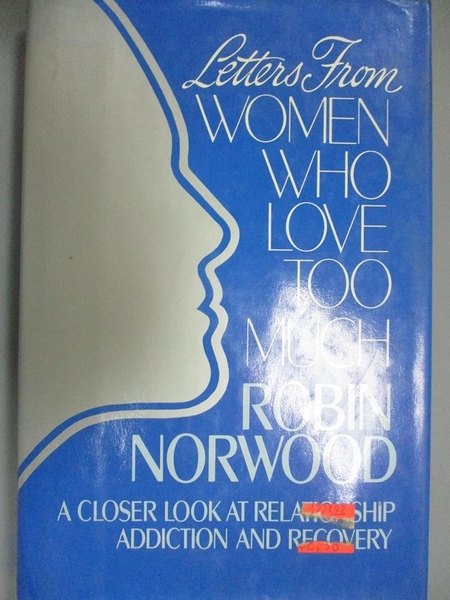 【書寶二手書T4/心理_XDN】Letters from Women who Love Too Much_Robin Norwood