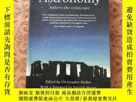 二手書博民逛書店Astronomy罕見before the telescope【