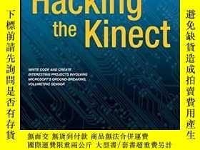 二手書博民逛書店Hacking罕見The KinectY256260 Jeff Kramer Apress 出版2011