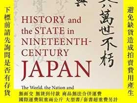 二手書博民逛書店History罕見And The State In Nineteenth-century JapanY3804