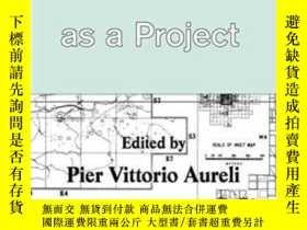 二手書博民逛書店The罕見City As A Project-城市作為一個項目Y436638 Pier Vittorio Au