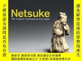 二手書博民逛書店Netsuke:罕見100 Miniature Masterpi