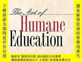 二手書博民逛書店The罕見Art Of Humane EducationY255